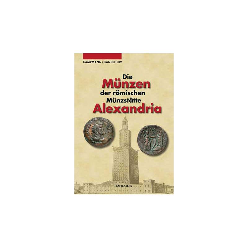 KAMPMANN / GANSCHOW   Die Münzen der römischen Münzstätte ALEXANDRIA