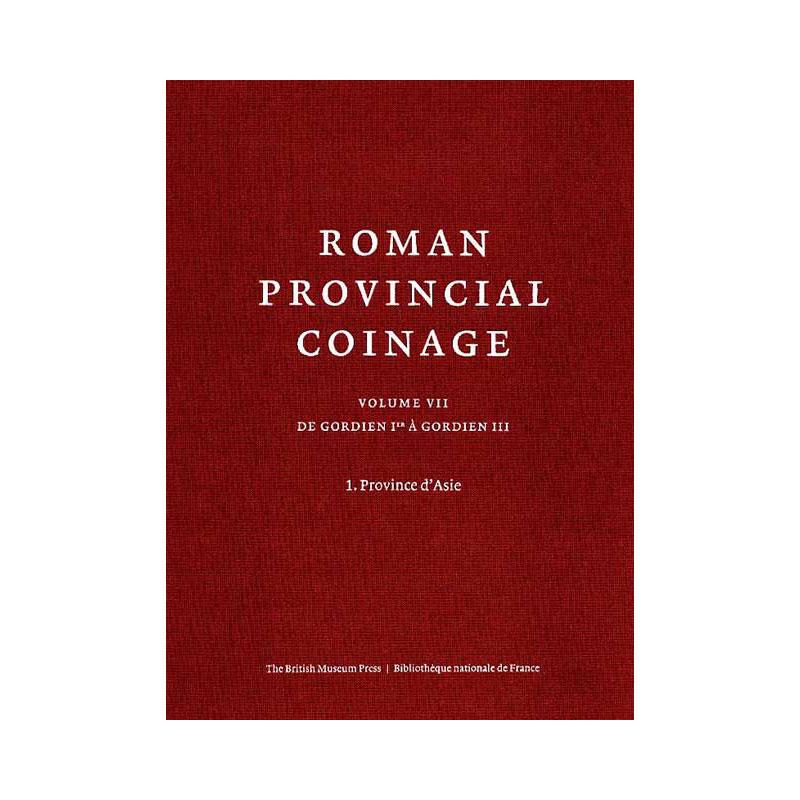 RPC   Roman Provincial Coinage  tome VII   (Gordien I à Gordien III)  Première partie: Province d'Asie