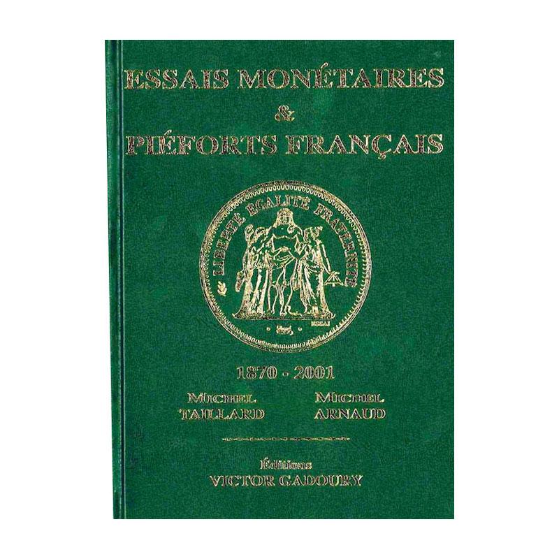 Taillard M./Arnaud M.   Essais Monétaires & Piéforts Français   1870-2001