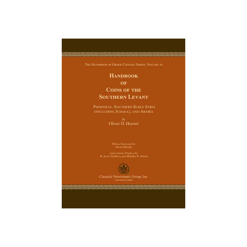 HOOVER, Oliver D.   Volume 10 - The Handbook of Coins of the Southern Levant: Phoenicia, Southern Koile Syria, and Arabia, Fifth to First Centuries BC