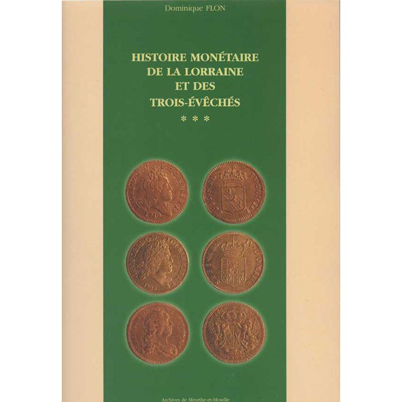 FLON   Histoire Monétaire de la Lorraine et des Trois-Evêchés   tome 3
