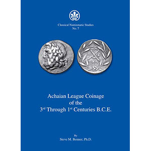 BENNER, Steve M., Ph.D.   Achaian League Coinage of the 3rd Through 1st Centuries B.C.E.