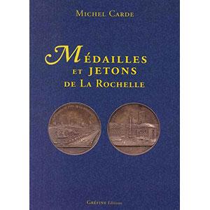 CARDE Michel   Médailles et Jetons de La Rochelle