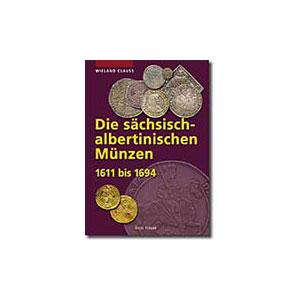 CLAUSS/KAHNT  Die sächsisch-albertinischen Münzen  1611-1694