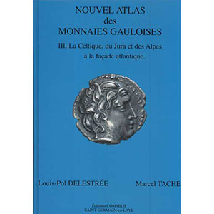 DELESTREE-TACHE   Nouvel atlas de monnaies gauloises  Tome III