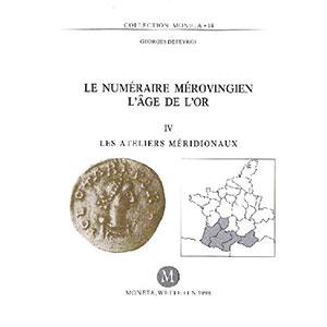 DEPEYROT   Le numéraire mérovingien, l'âge de l'or, tome IV, les ateliers méridionaux