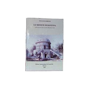DI VIRGILIO   Le Monete di Ravenna, dalle emissioni arcivescovili a Benedetto XIV