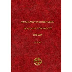 ELIE - Jetons-Monnaie Militaires Français et Coloniaux  1800-2000