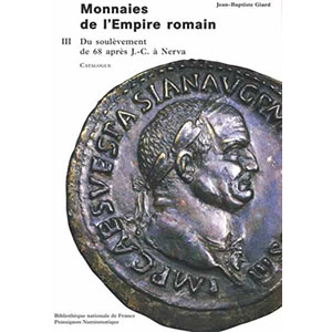 GIARD   Catalogue des monnaies de l'Empire Romain - Tome III   Du soulèvement de 68 ap.JC à Nerva