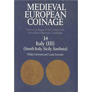 GRIERSON Ph./TRAVAINI L.   Medieval European Coinage   Vol.14
