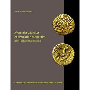 Guihard   Monnaies gauloises et circulation monétaire dans l'actuelle Normandie