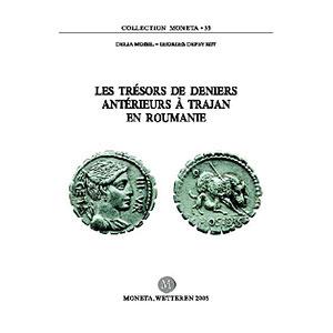 Moisil / Depeyrot   Les trésors de deniers antérieurs à Trajan en Roumanie