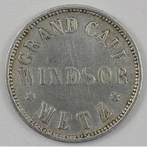 Photo numismatique  Monnaies Monnaies et jetons de nécessité d'Alsace-Moselle METZ (57) Grand Café WINDSOR 15 (Pf)   Al, R   21,5 mm   TB+
