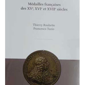 Rouhette - Tuzio   Médailles Françaises des XVe, XVIe et XVIIe siècles