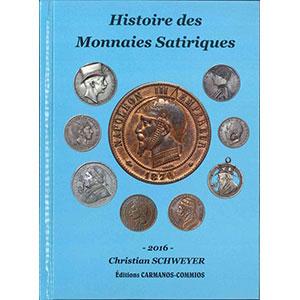 SCHWEYER Ch.   Histoire des Monnaies Satiriques