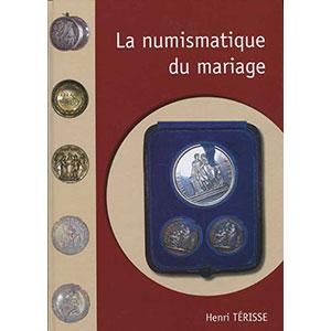 TERISSE   La Numismatique du Mariage
